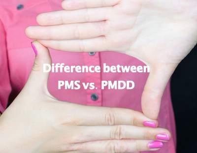 PMS vs. PMDD