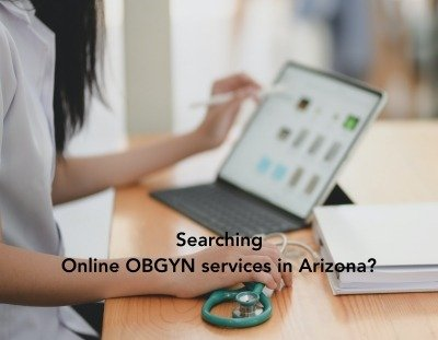 Searching Online OBGYN services in Arizona?