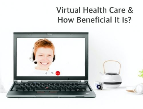 Virtual Health Care & How Beneficial It Is?