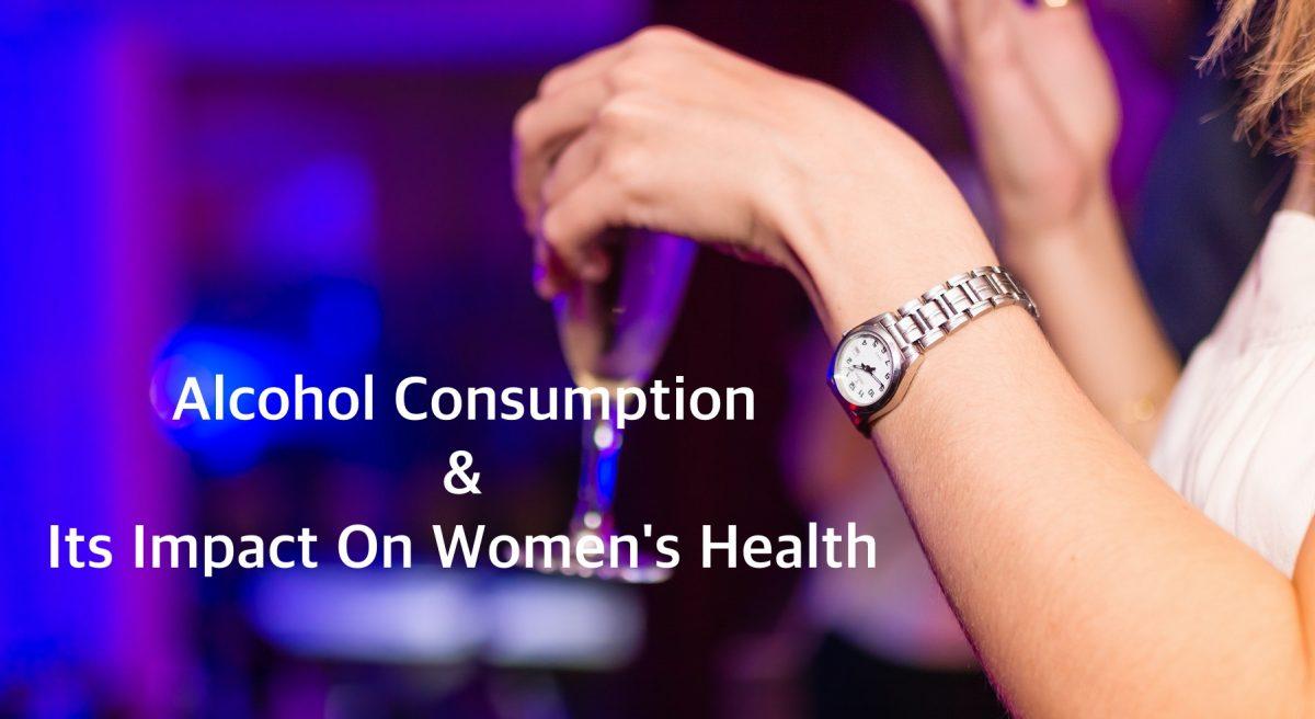 Impact of alcohol consumption among women
