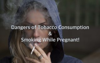 Dangers of Tobacco Consumption & Smoking While Pregnant!