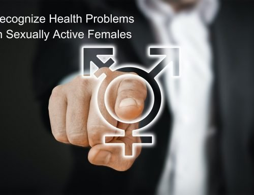 Recognize Health Problems in Sexually Active Females